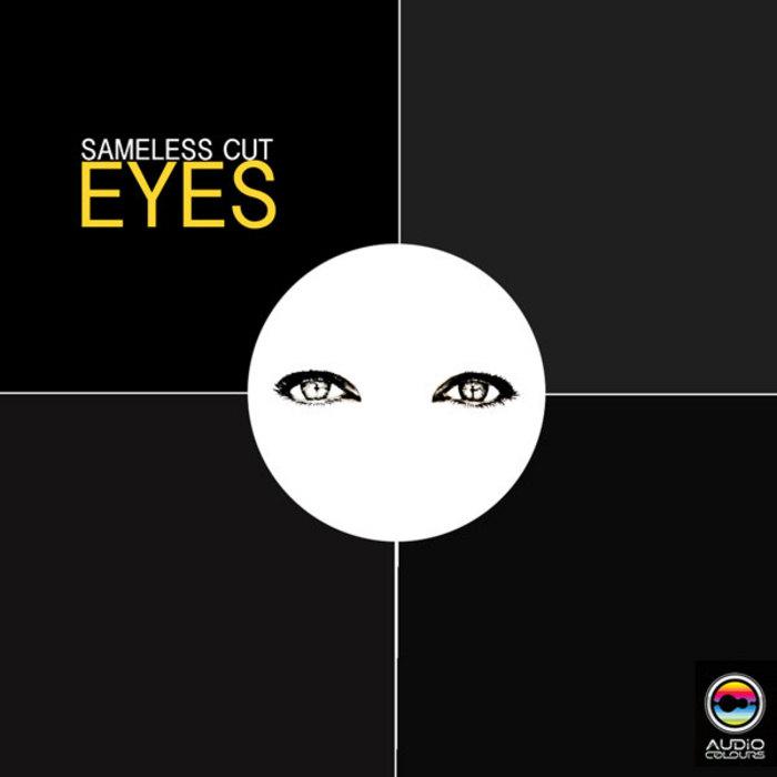SAMELESS CUT - Eyes