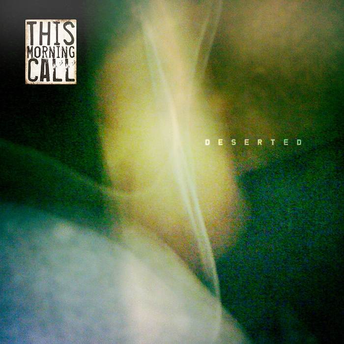 THIS MORNING CALL - Deserted EP