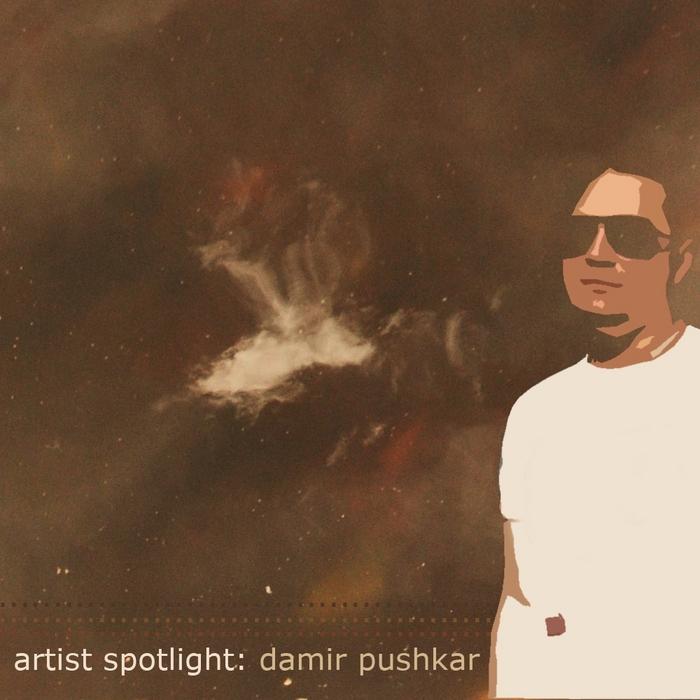 PUSHKAR, Damir/B ORIGINAL/Jake Childs - Artist Spotlight: Damir Pushkar