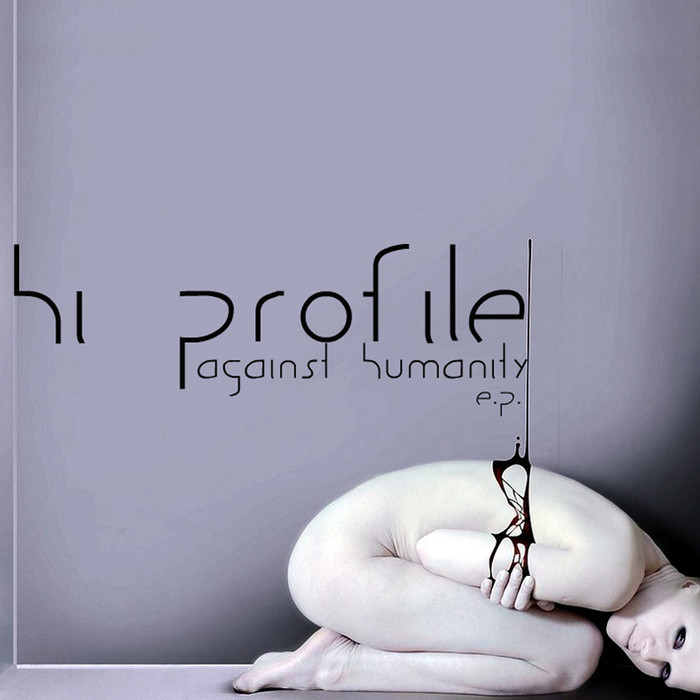 HI PROFILE - Against Humanity EP