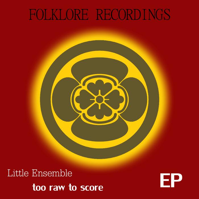 LITTLE ENSEMBLE - Too Raw To Score