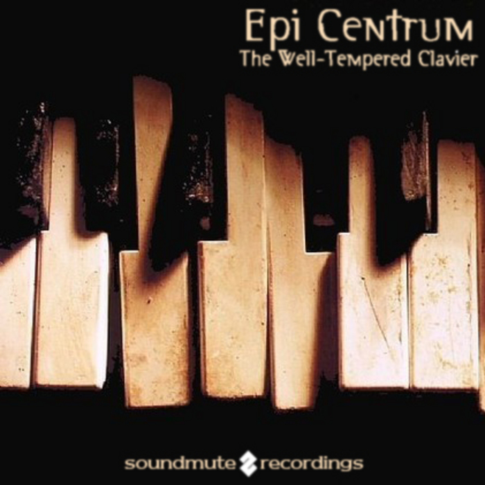 EPI CENTRUM - The Well Tempered Clavier