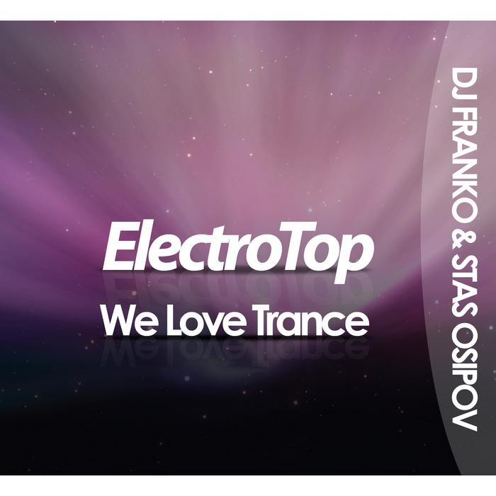 DJ FRANKO/STAS OSIPOV - We Love Trance