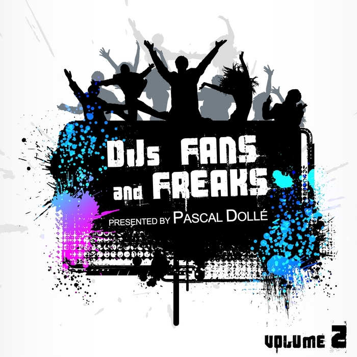 DOLLE, Pascal/VARIOUS - DJs Fans & Freaks Vol 2 (presented by Pascal Dolle)