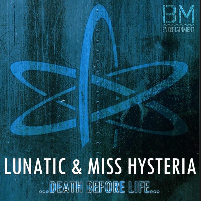 LUNATIC & MISS HYSTERIA - Death Before Life