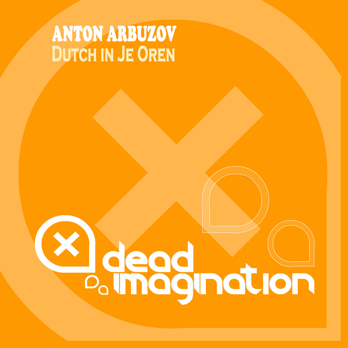 ARBUZOV, Anton - Dutch In Je Oren