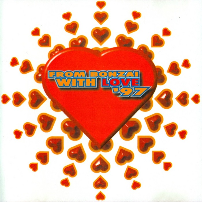 VARIOUS - From Bonzai With Love 97 (Full Length Edition)