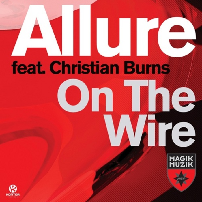 ALLURE feat CHRISTIAN BURNS - On The Wire