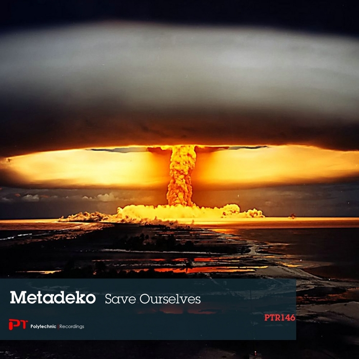 METADEKO - Save Ourselves