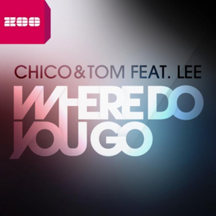 CHICO & TOM feat LEE - Where Do You Go