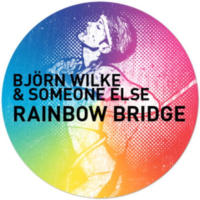 WILKE, Bjorn/SOMEONE ELSE - Rainbow Bridge