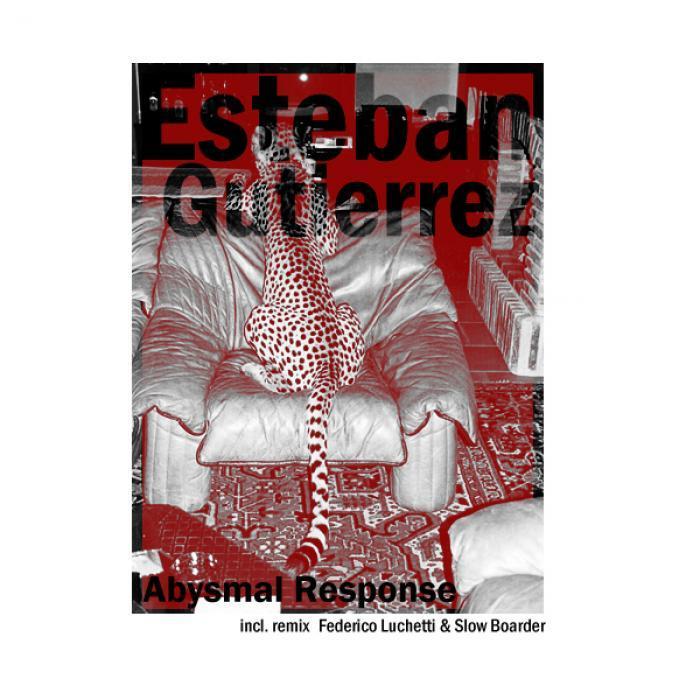 GUTIERREZ, Esteban - Abysmal Response
