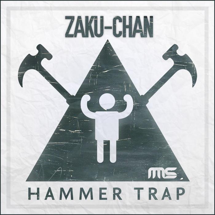 ZAKU CHAN - Hammer Trap