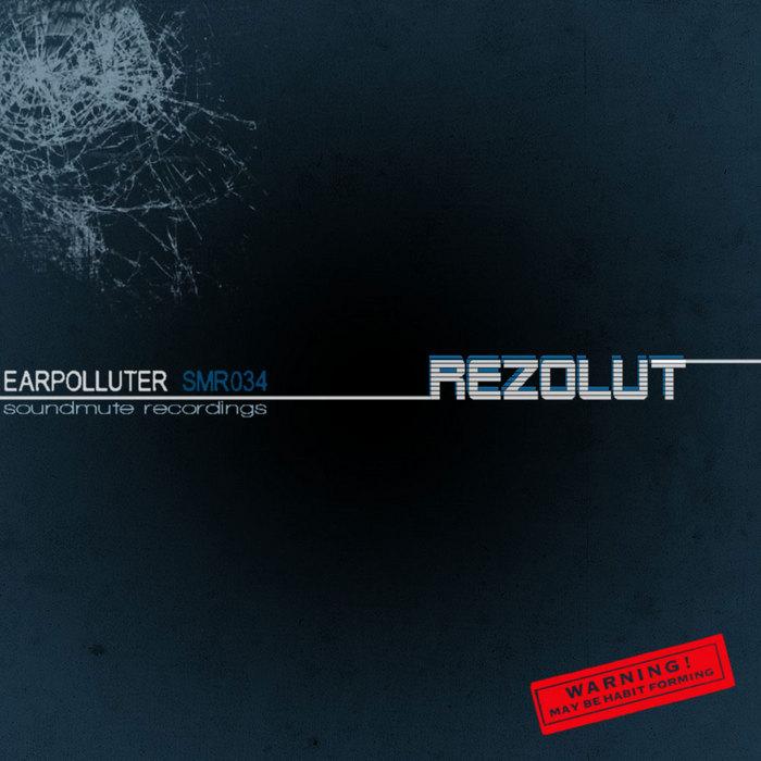 REZOLUT - Earpolluter