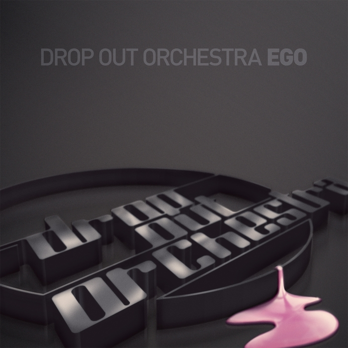DROP OUT ORCHESTRA - Ego