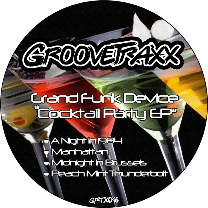 GRAND FUNK DEVICE - Cocktail Party EP