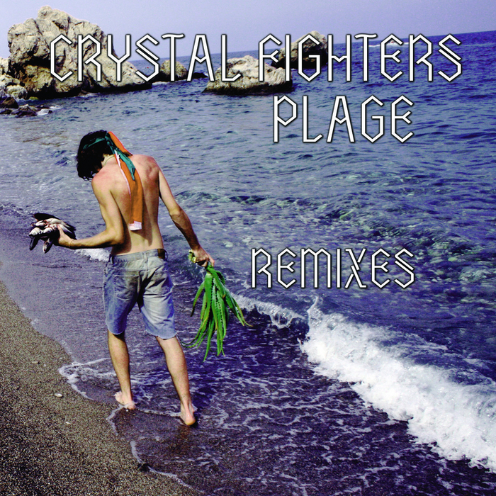 CRYSTAL FIGHTERS - Plage remixes