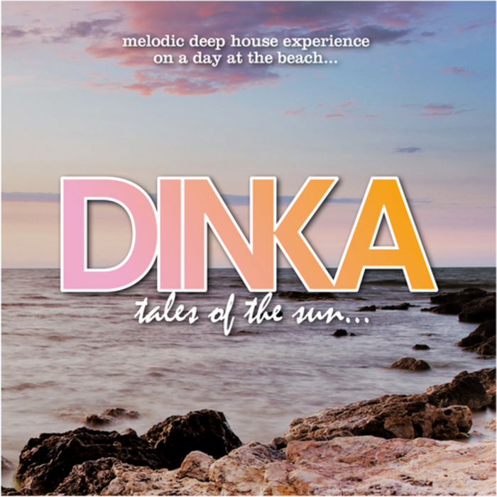 DINKA - Tales Of The Sun (Deluxe version)