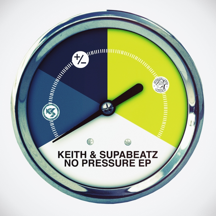 KEITH & SUPABEATZ - No Pressure EP