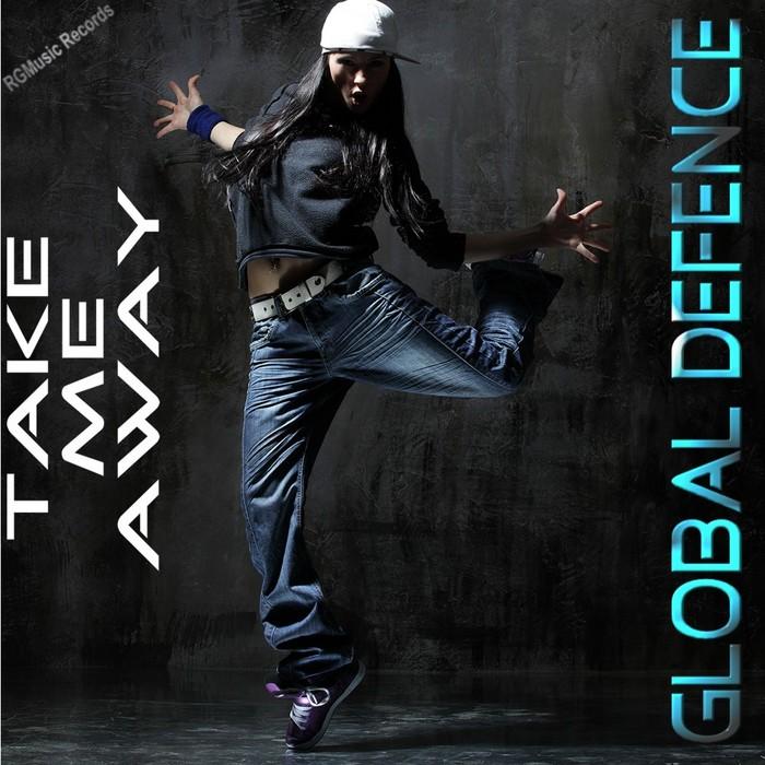 GLOBAL DEFENCE - Take Me Away