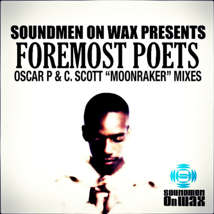 FOREMOST POETS - Moonraker (Oscar P & C Scott mixes)
