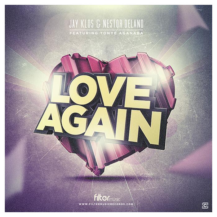 KLOS, Jay/NESTOR DELANO feat TONYE AGANABA - Love Again