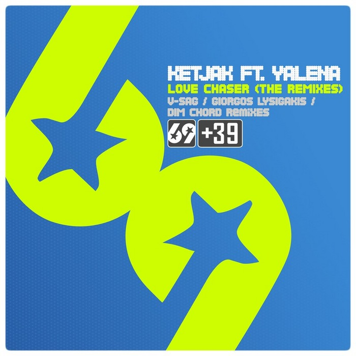KETJAK feat YALENA - Love Chaser (The remixes)