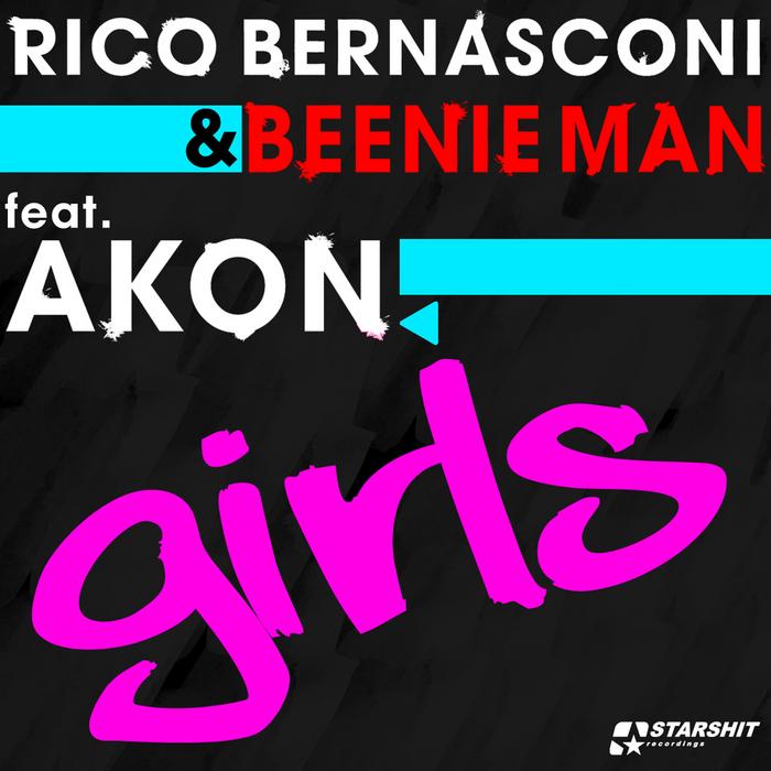 BERNASCONI, Rico/BEENIE MAN feat AKON - Girls