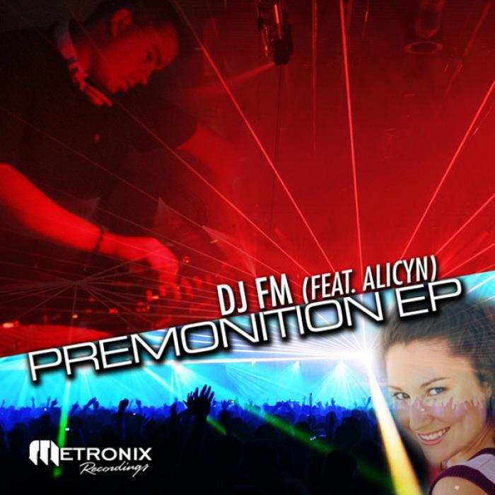 DJ FM feat ALYCIN PACKARD - Premonition