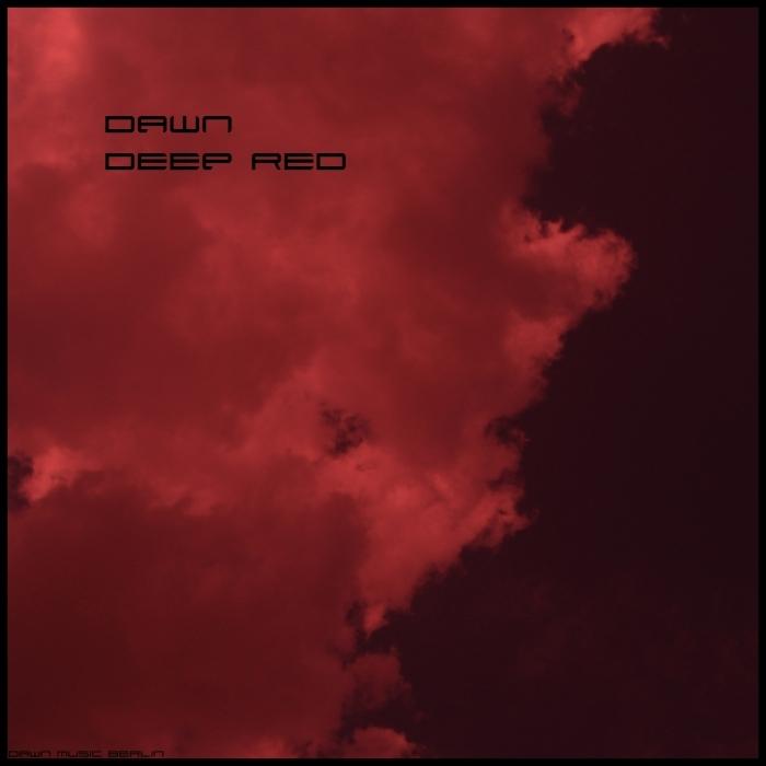 DAWN (DAWN MUSIC BERLIN) - Deep Red