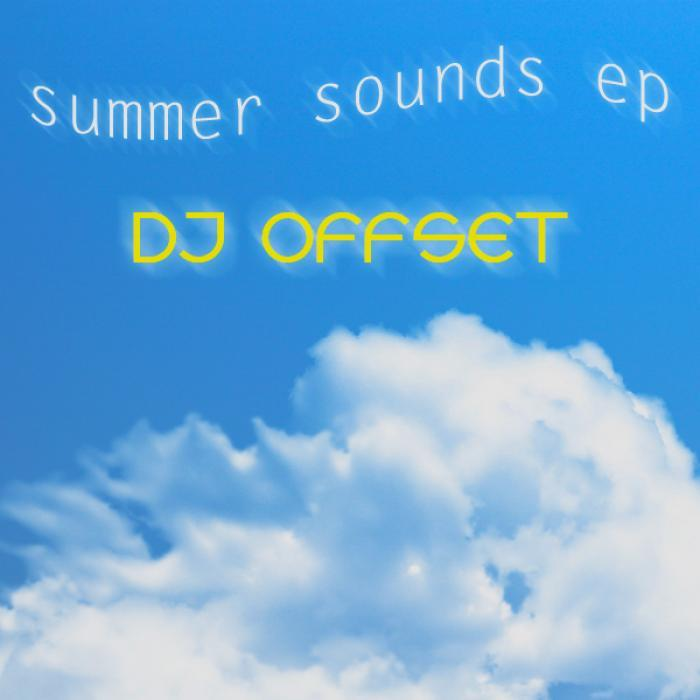 DJ OFFSET - Summer Sounds EP