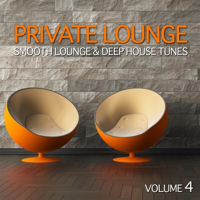 VARIOUS - Private Lounge: Smooth Lounge & Deep House Tunes (Volume 4)