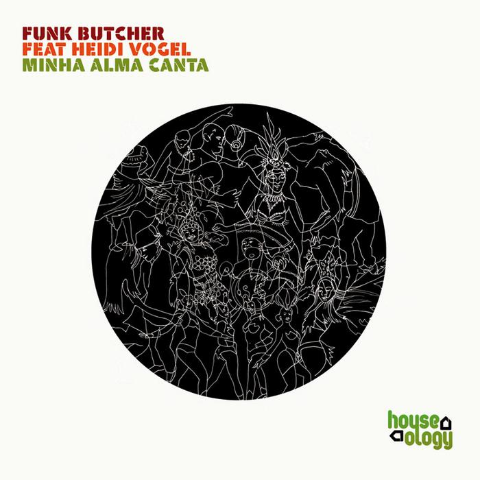 FUNK BUTCHER feat HEIDI VOGEL - Minha Alma Canta