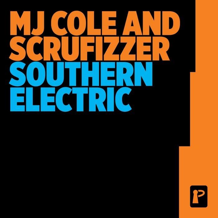 MJ COLE & SCRUFIZZER - Southern Electric EP