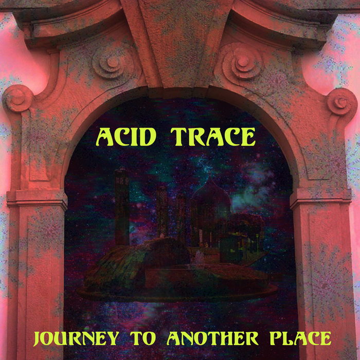ACID TRACE - Journey To Another Place