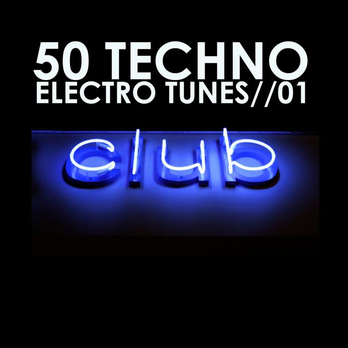 VARIOUS - 50 Techno Electro Tunes Vol 01