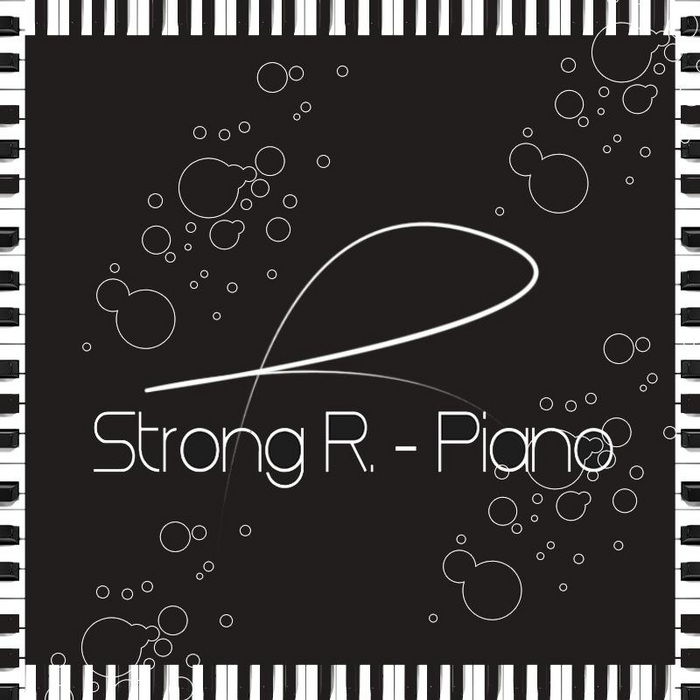 STRONG R - Piano