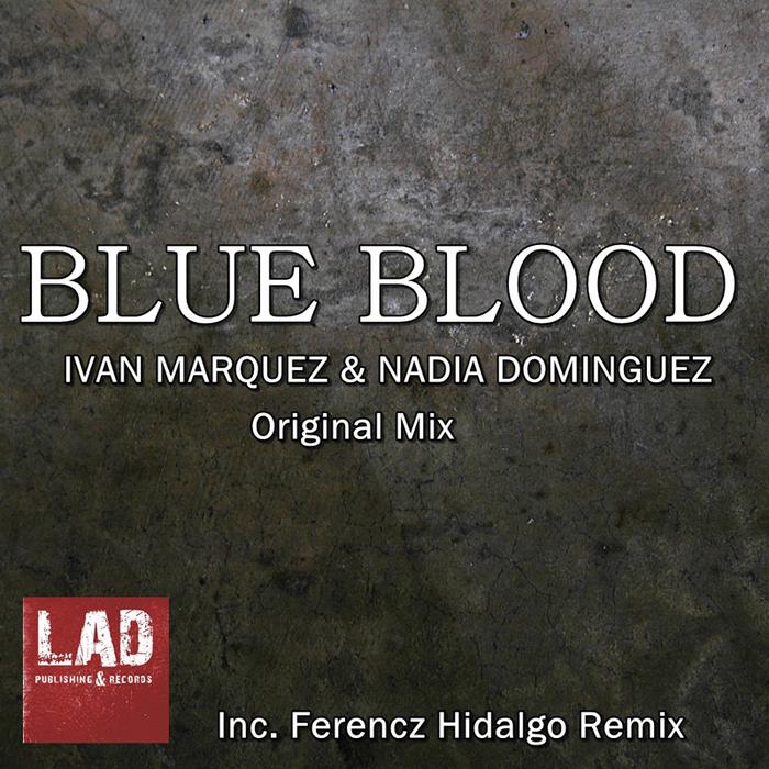 MARQUEZ, Ivan/NADIA DOMINGUEZ - Blue Blood