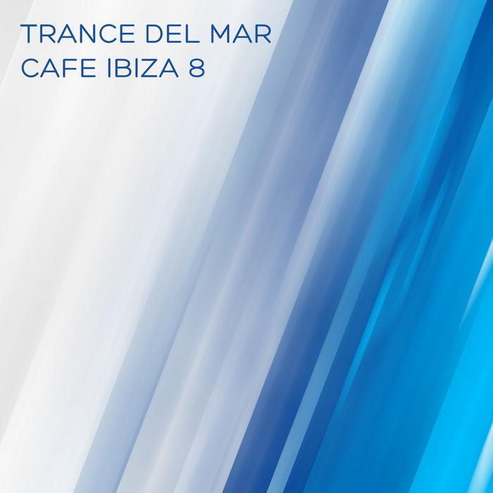 VARIOUS - Trance Del Mar: Cafe Ibiza 8