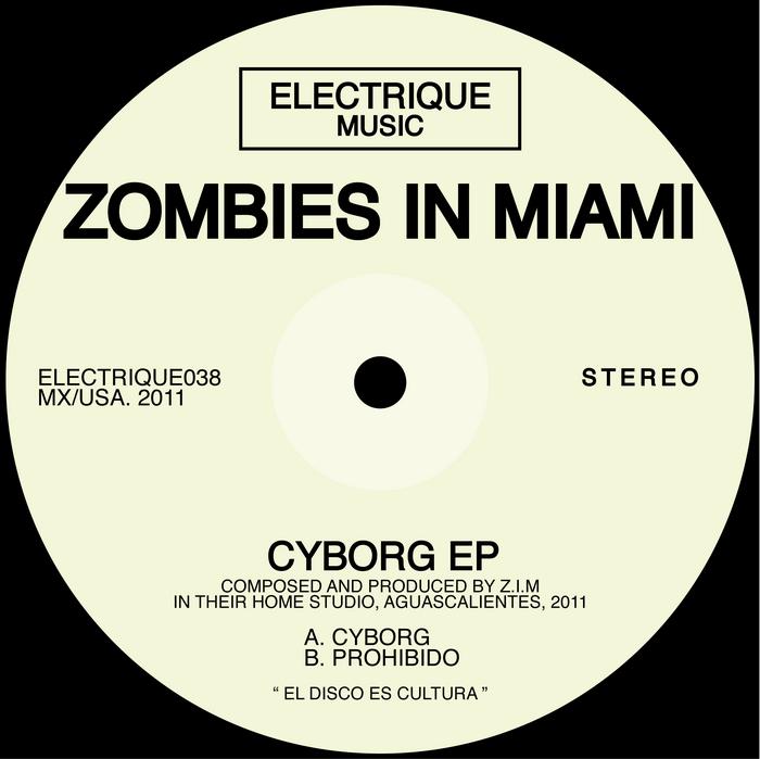 ZOMBIES IN MIAMI - Cyborg EP