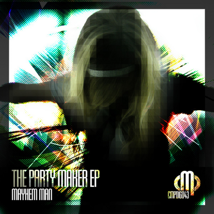 MAYHEM MAN - The Party Maker EP