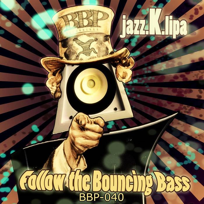 JAZZ K LIPA - Follow The Bouncing Bass