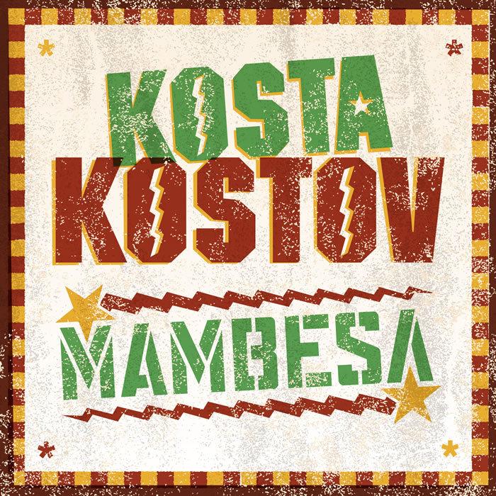 KOSTOV, Kosta feat MMBEKI & MARCOT - Mambesa EP