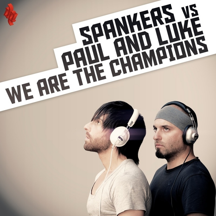 SPANKERS vs PAUL & LUKE - We Are The Champions