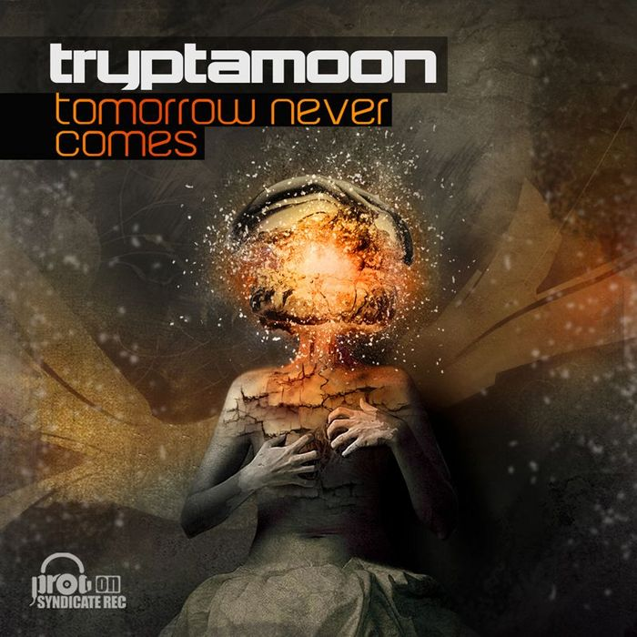 TRYPTAMOON - Tomorrow Never Comes