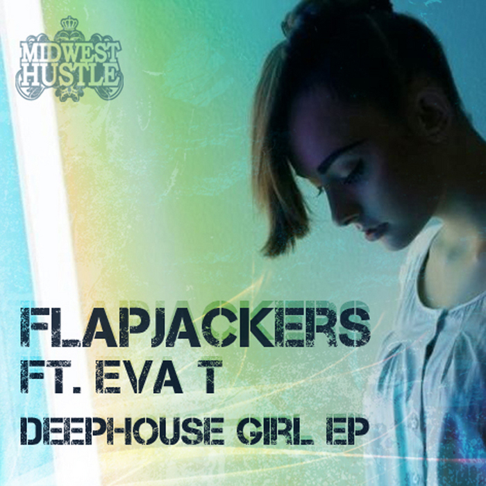 FLAPJACKERS feat EVA T - Deep House Girl