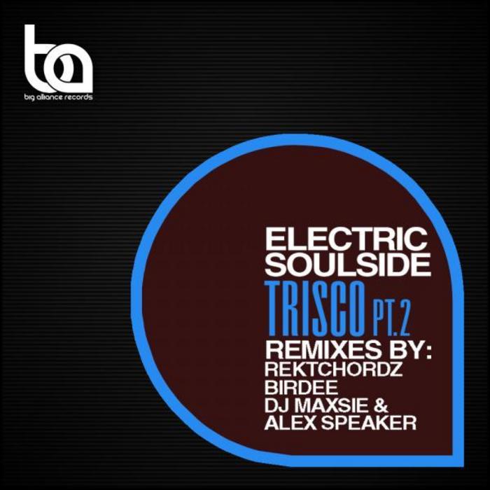ELECTRIC SOULSIDE - Trisco (The remixes Pt 2)