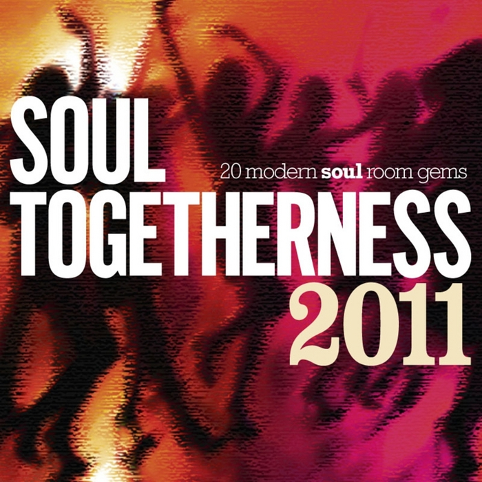 VARIOUS - Soul Togetherness Deluxe 2011