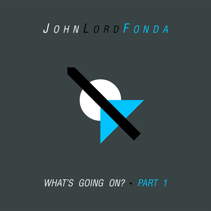 FONDA, John Lord - What's Going On Pt 1 EP