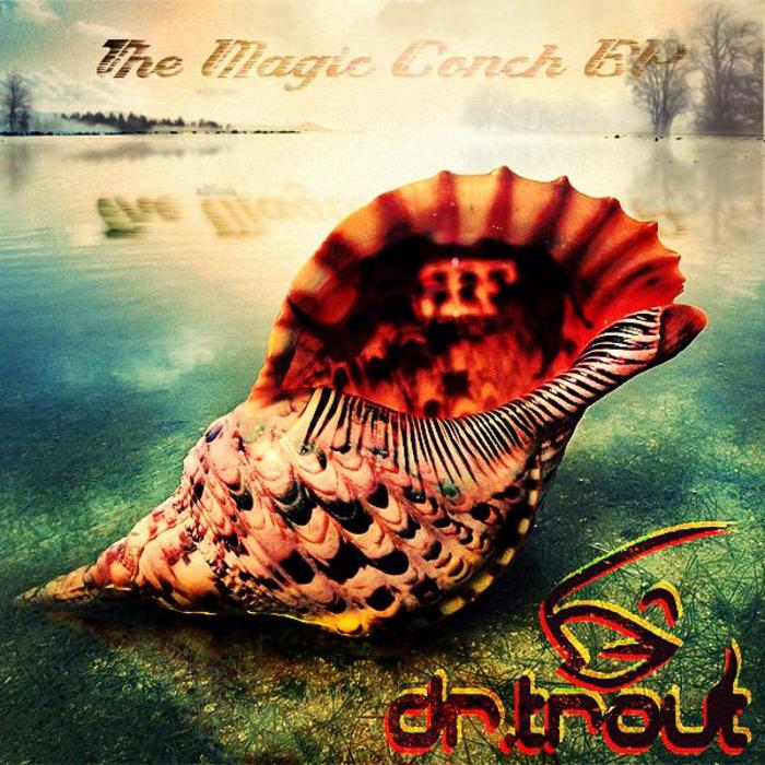 DR TROUT - The Magic Conch EP
